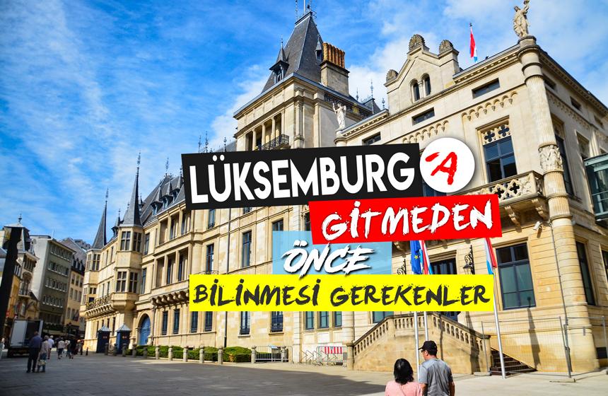 Lüksemburg Hakkında Bilinmesi Gerekenler